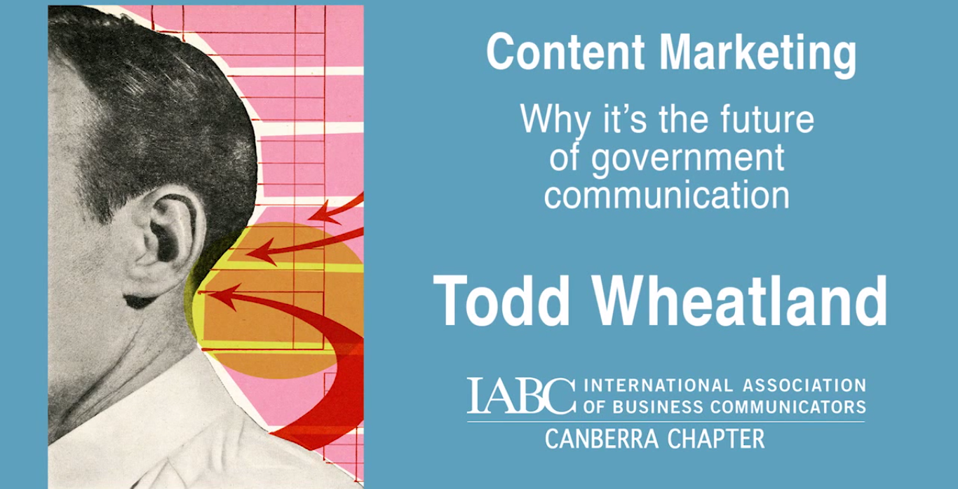 Content Marketing in Government - Todd Wheatland Video Series