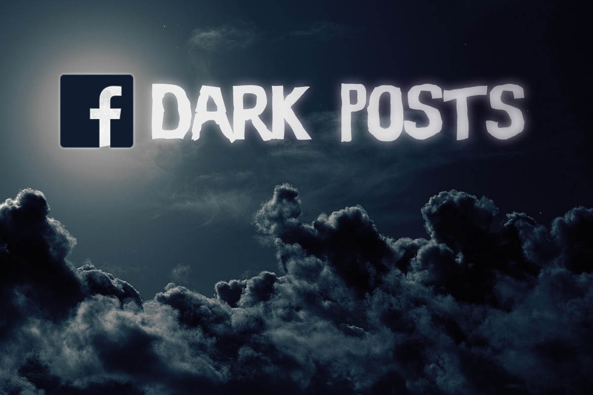 Why government should be using Facebook Dark Posts